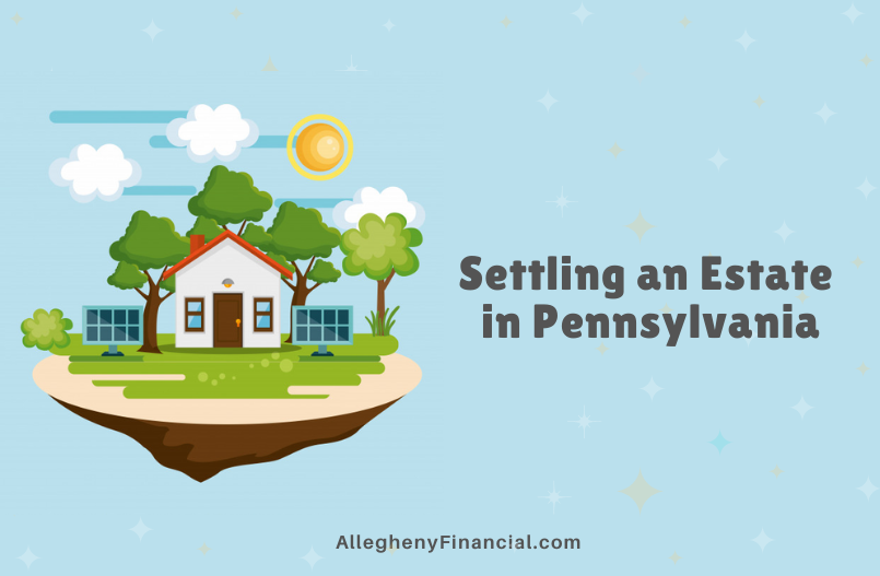 Settling an Estate in Pennsylvania