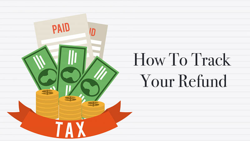 How To Track Your Refund